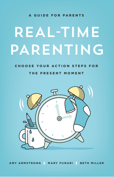 Real-Time Parenting Book By Amy Armstrong, Mary Funari & Beth Miller.